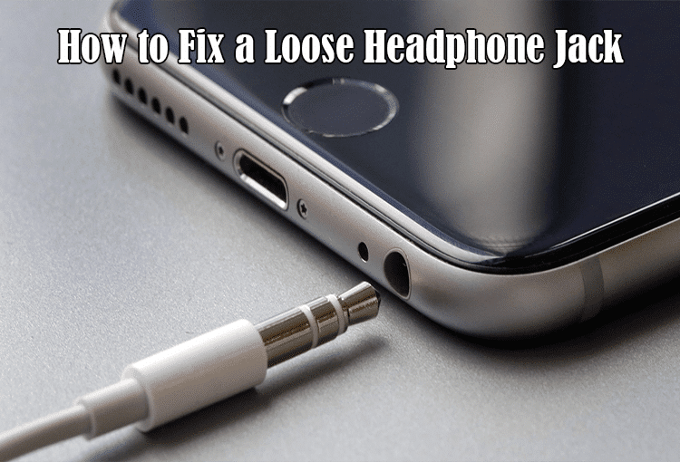 How to Fix a Loose Headphone Jack